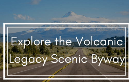 Explore the Volcanic Legacy Scenic Byway