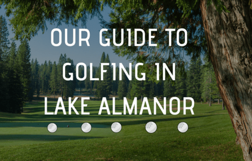 Our Guide to Golfing in Lake Almanor