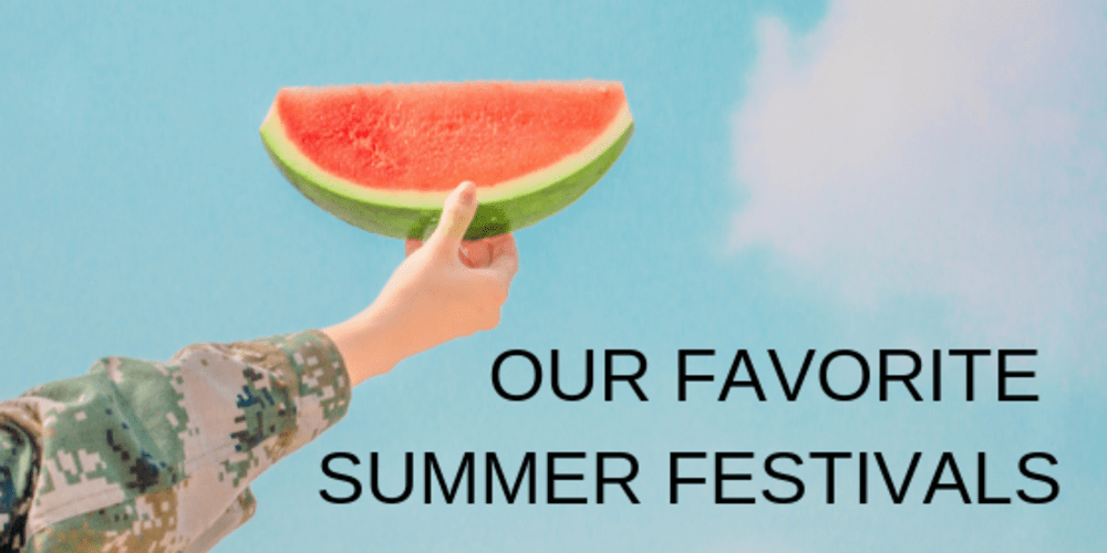 Our Favorite Summer Festivals