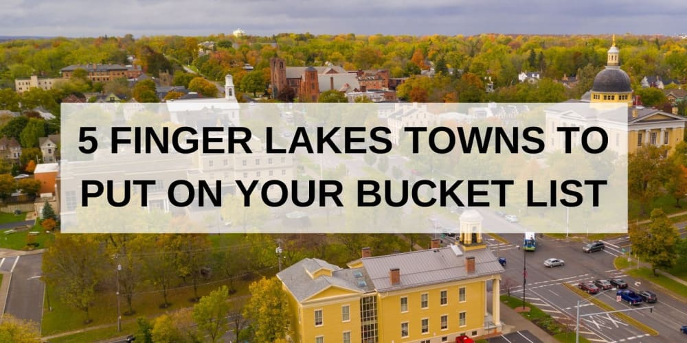 5 Finger Lakes Towns to Put on Your Bucket List