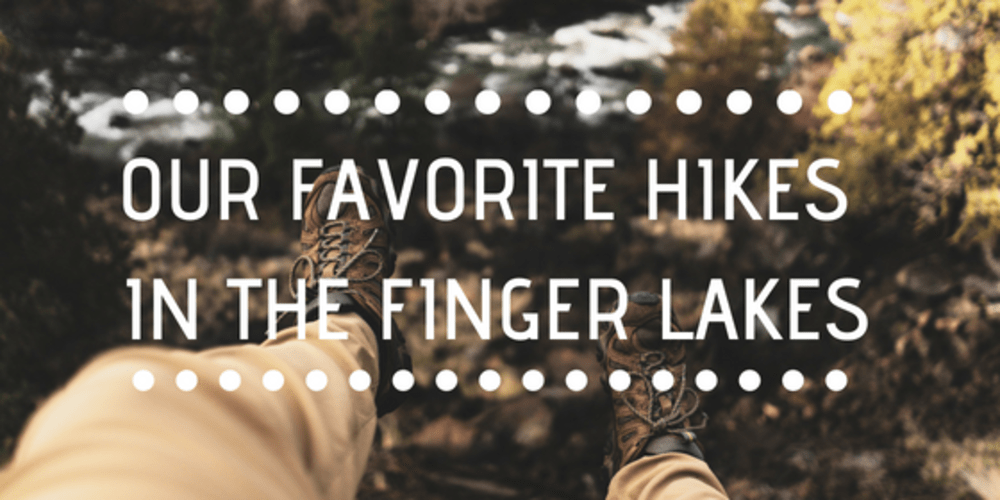 Our 6 Favorite Hikes in the Finger Lakes