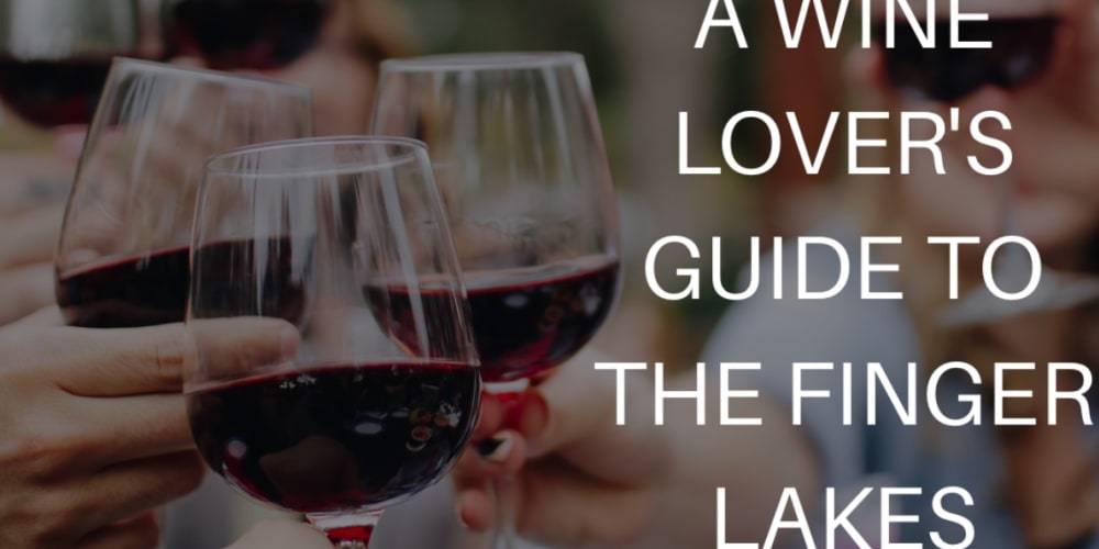 A Wine Lover's Guide to the Finger Lakes