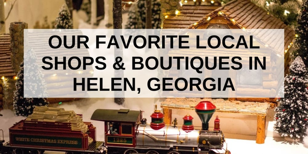 Our Favorite Local Shops & Boutiques in Helen, Georgia