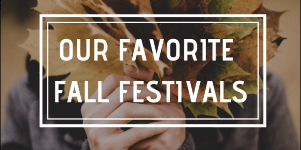 Our Favorite Fall Festivals
