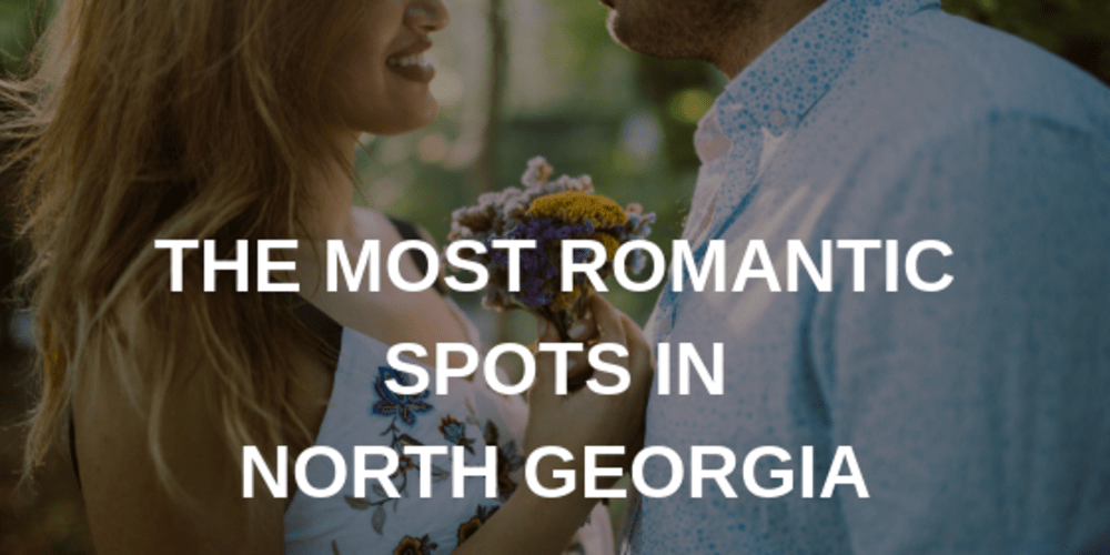 The Most Romantic Spots in North Georgia