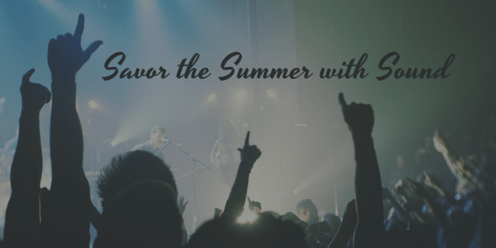 Savor the Summer with Sound