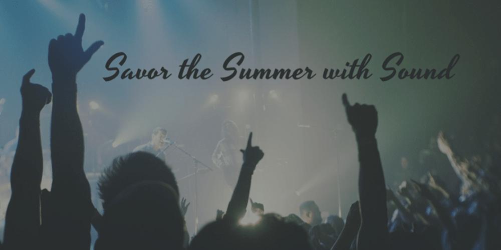 Savor the Summer with Sound