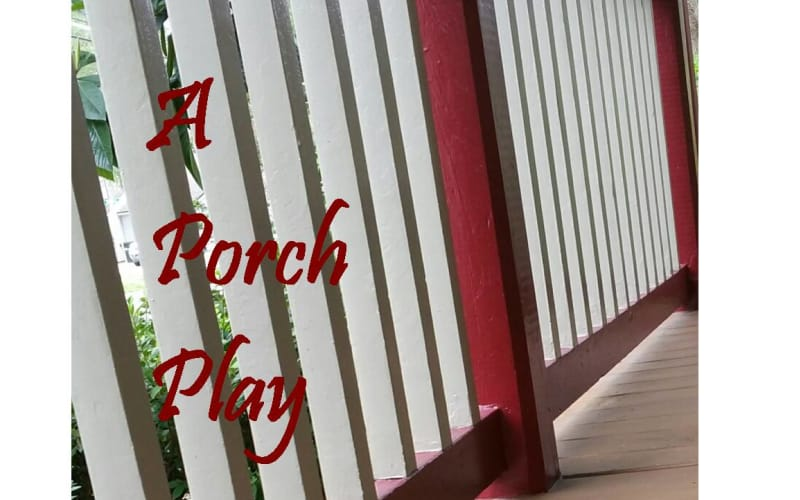 A Porch Play