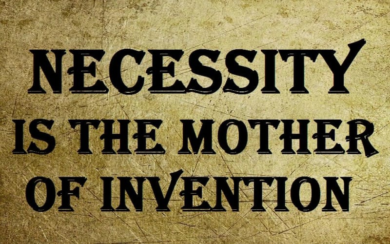 Necessity Is The Mother Of Invention: Create Your Own