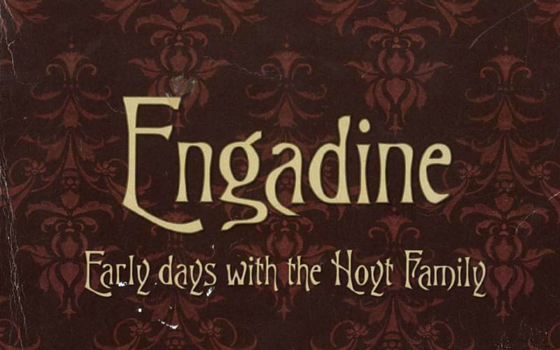 Engadine: Early Days With The Hoyt Family