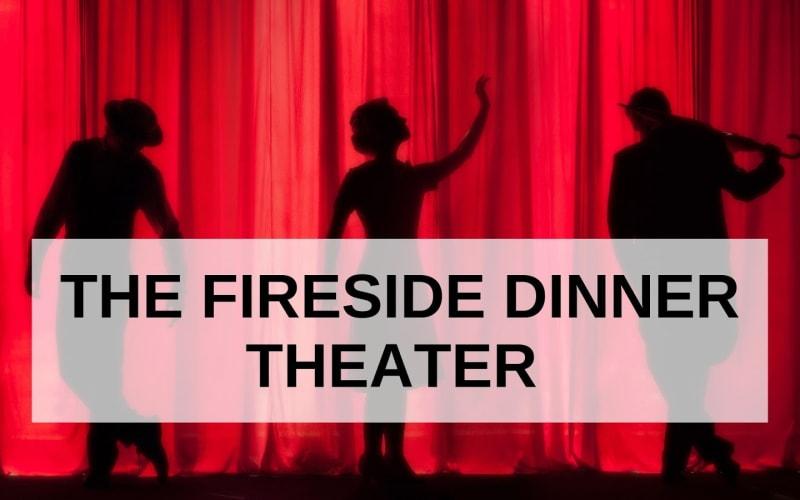 The Fireside Dinner Theater