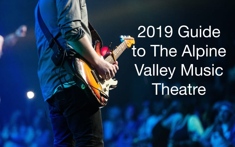 2019 Guide to The Alpine Valley Music Theatre