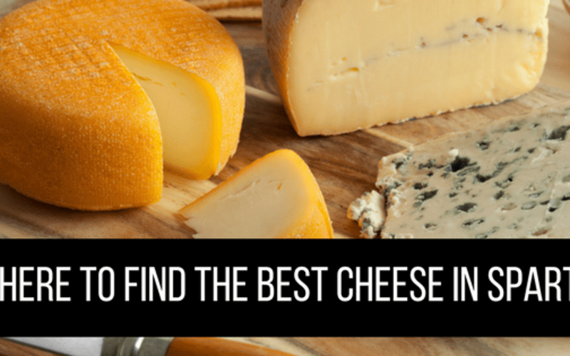Where to Find the Best Cheese in Sparta