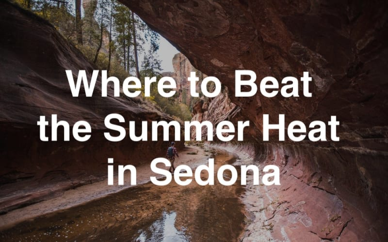 Where to Beat the Summer Heat in Sedona