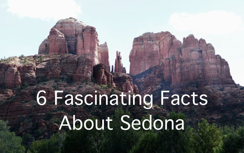 6 Fascinating Facts about Sedona
