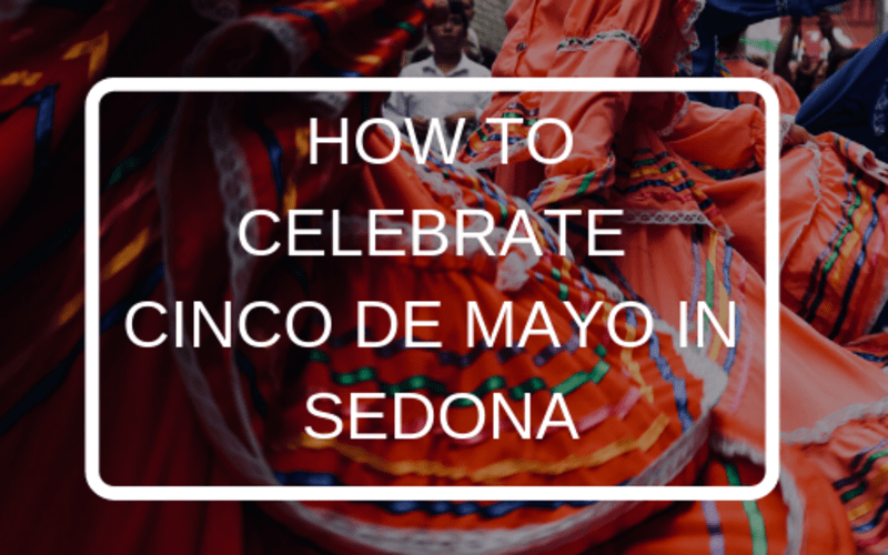 How to Celebrate Cinco de Mayo in Sedona
