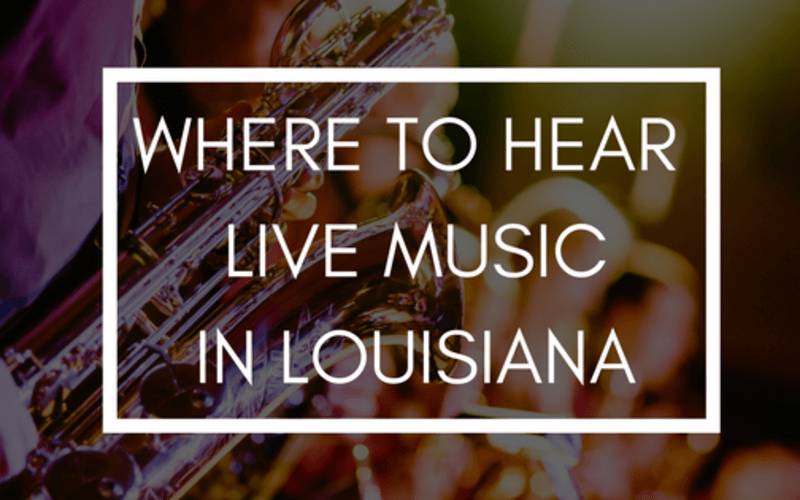 Where to Hear Live Music in Louisiana