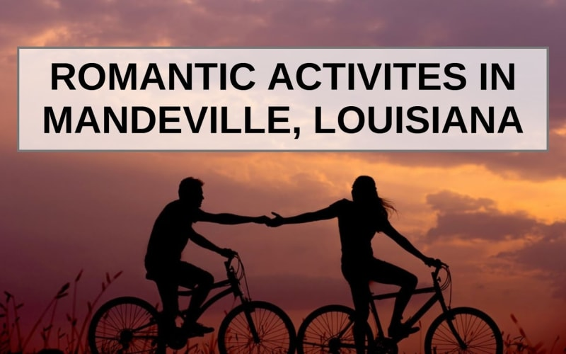 Romantic Activities in Mandeville, Louisiana