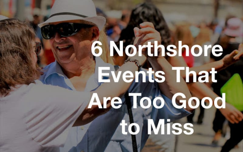 6 Northshore Events That Are Too Good to Miss