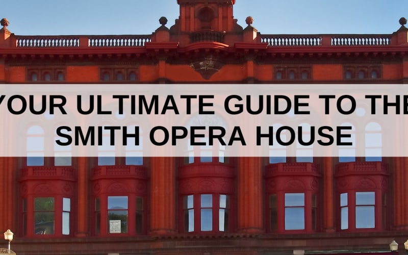 Your Ultimate Guide to the Smith Opera House