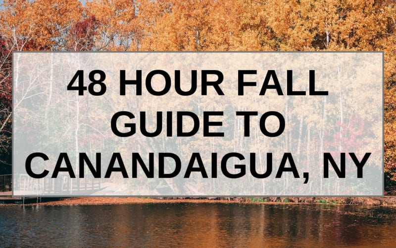 48 Hour Fall Guide to Canandaigua, NY