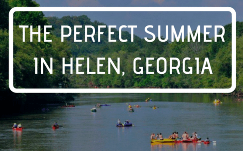 The Perfect Summer in Helen, Georgia
