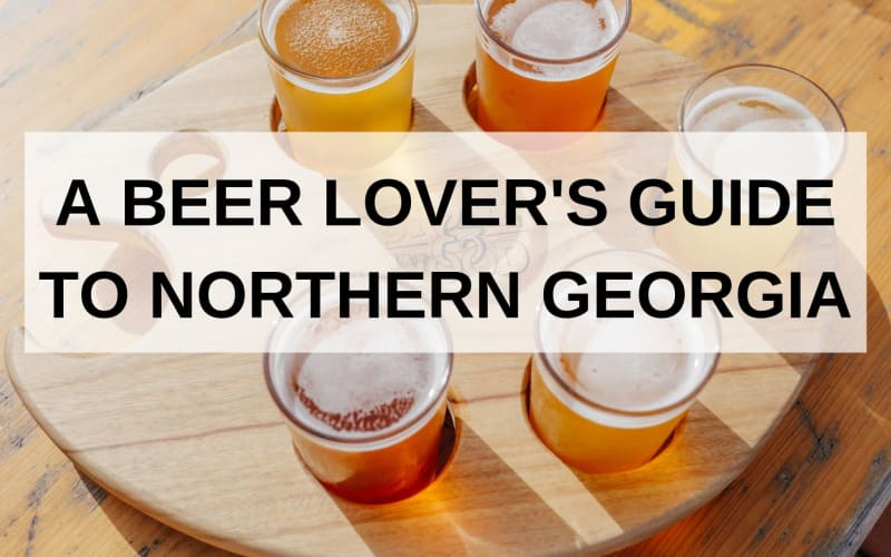 A Beer Lover's Guide to Northern Georgia