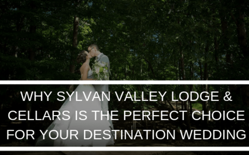 Why Sylvan Valley Lodge is the Perfect Choice for Your Destination Wedding