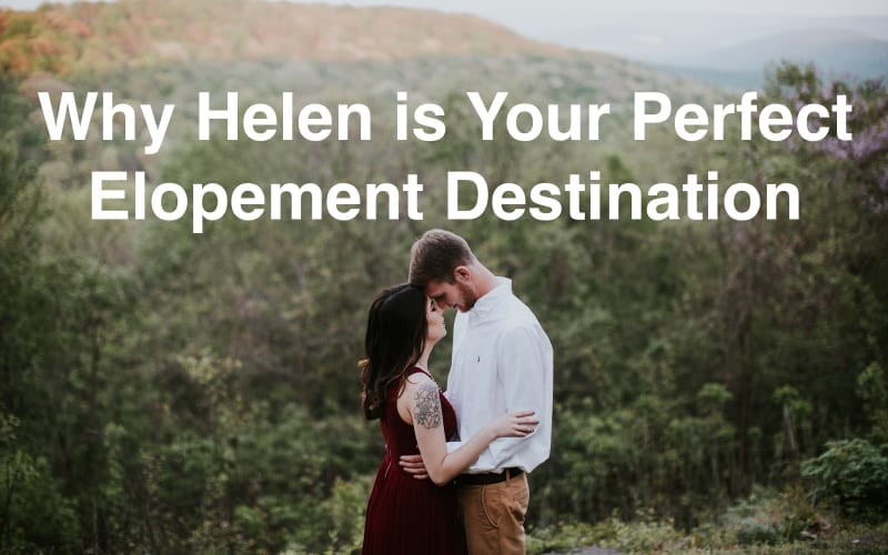 Why Helen, GA is Your Perfect Elopement Destination