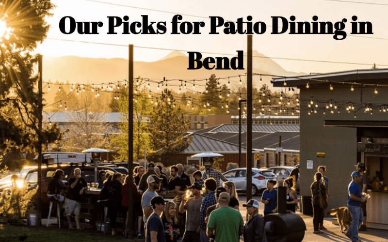 Our Picks for Patio Dining in Bend