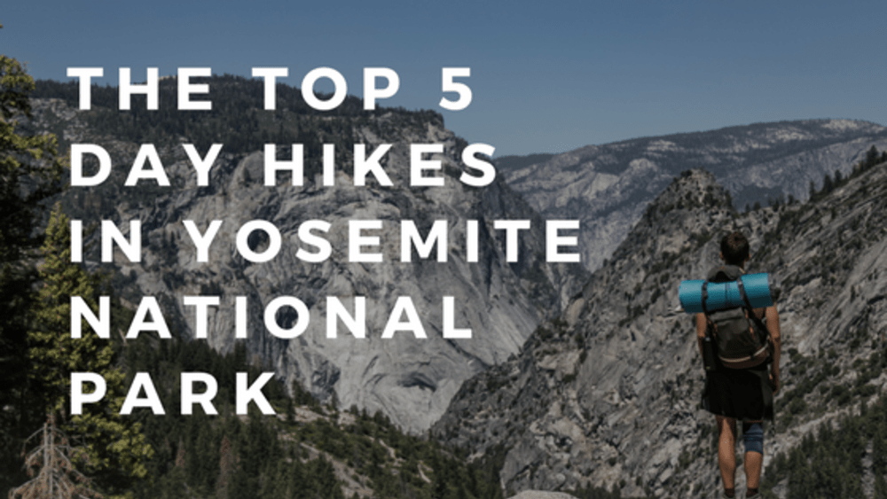 The Top 5 Day Hikes in Yosemite National Park | Red Tail