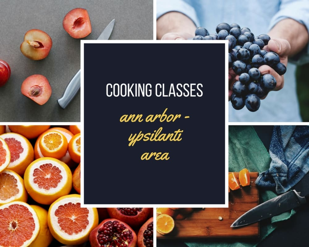 Cooking Classes: in the Ann ARbor-Ypsilanti area