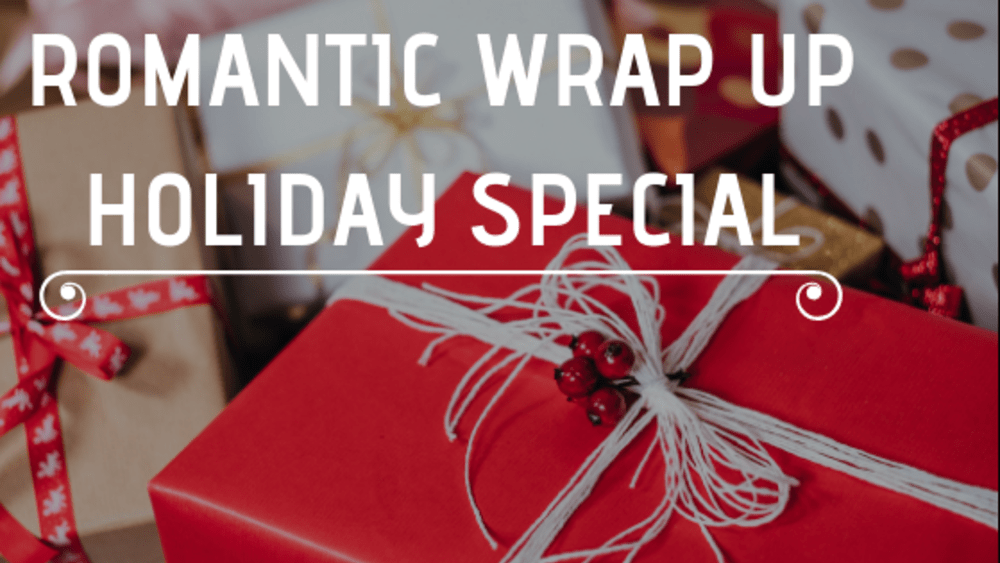 Romantic Wrap Up Holiday Special