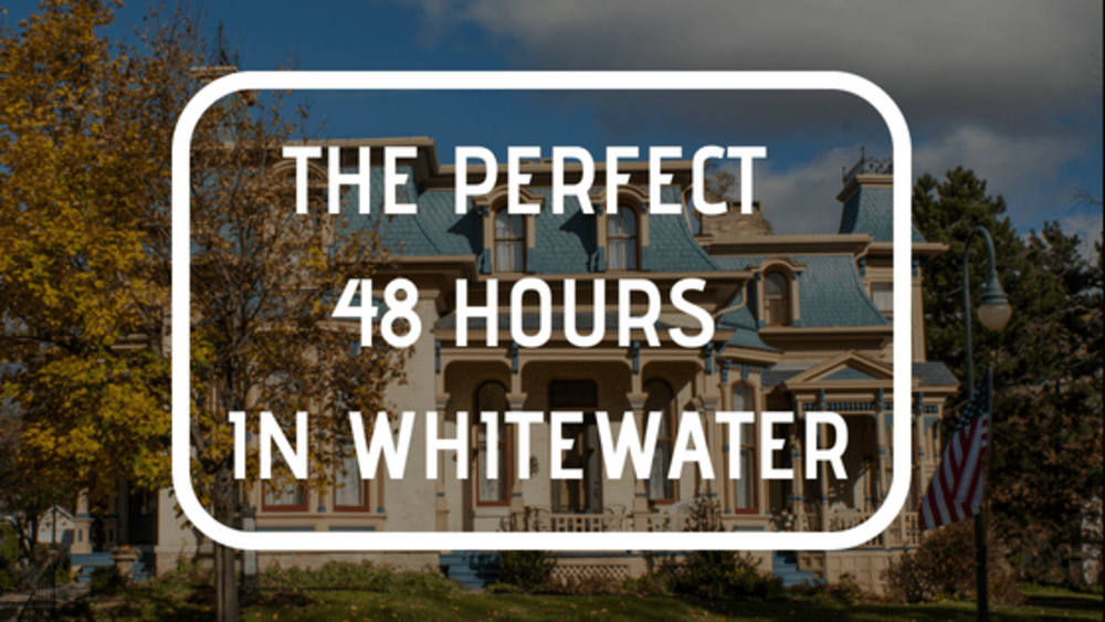 The Perfect 48 Hours in Whitewater
