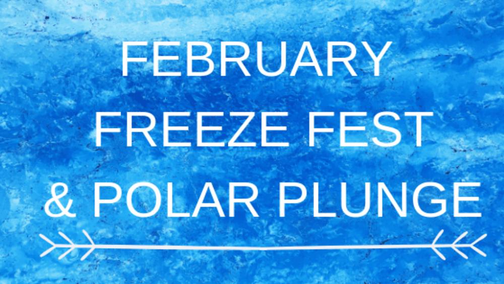 February Freeze Fest & Polar Plunge