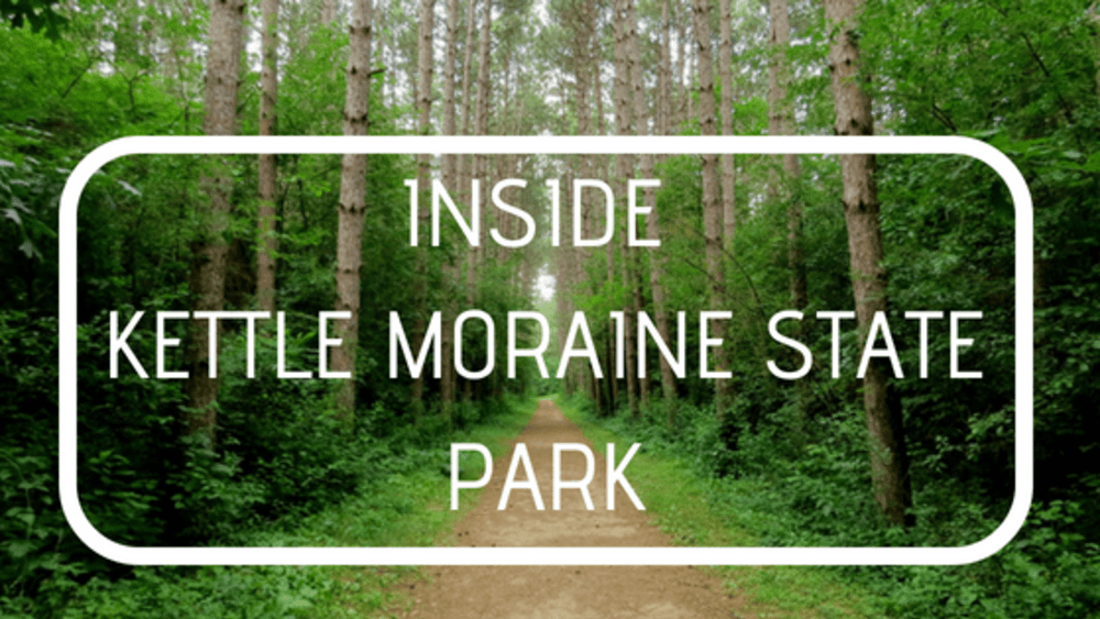 Inside Kettle Moraine State Park