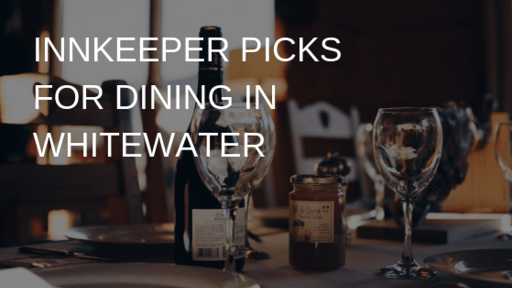 Innkeeper's Picks for Dining in Whitewater