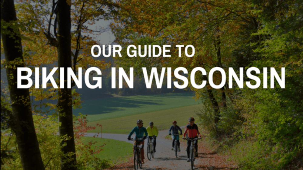 Our Guide to Biking in Wisconsin