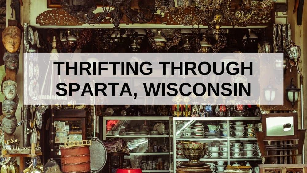 Thrifting Through Sparta, Wisconsin