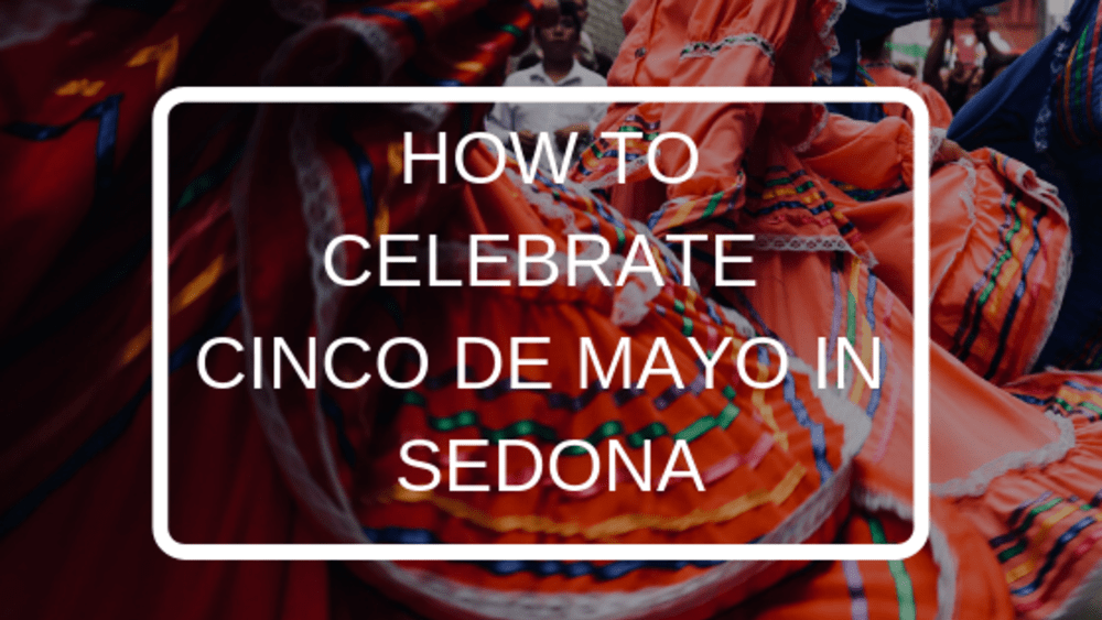How to Celebrate Cinco de Mayo in Sedona