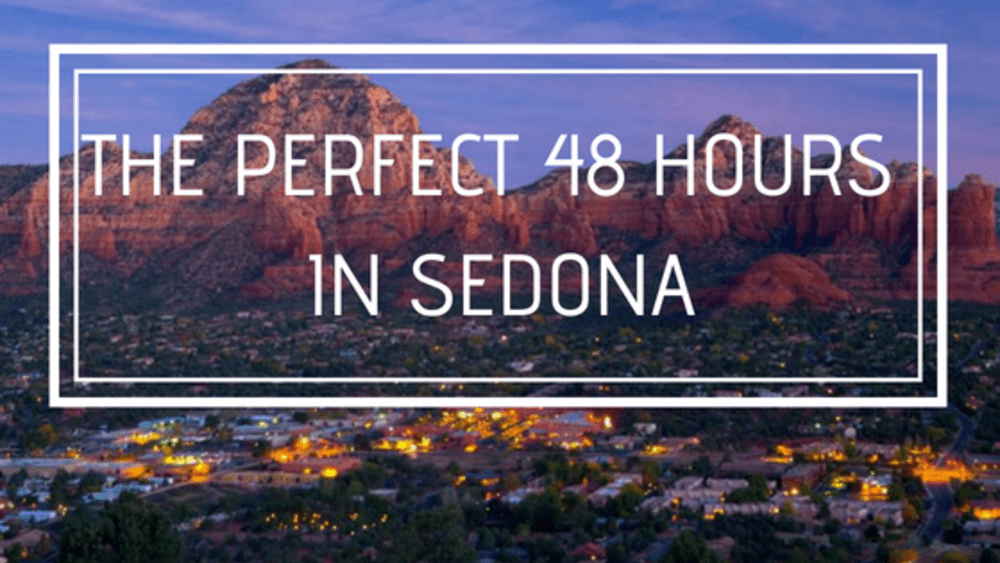 The Perfect 48 Hours in Sedona