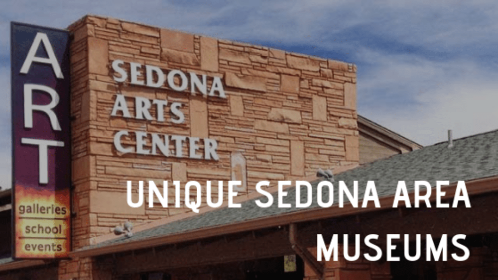 Unique Sedona Area Museums