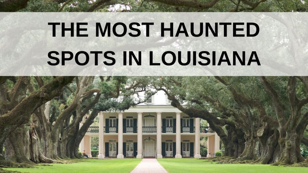 The Most Haunted Spots in Louisiana