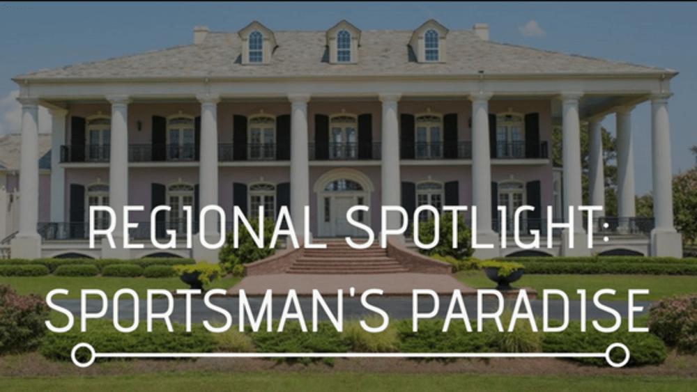 Regional Spotlight: Sportsman's Paradise