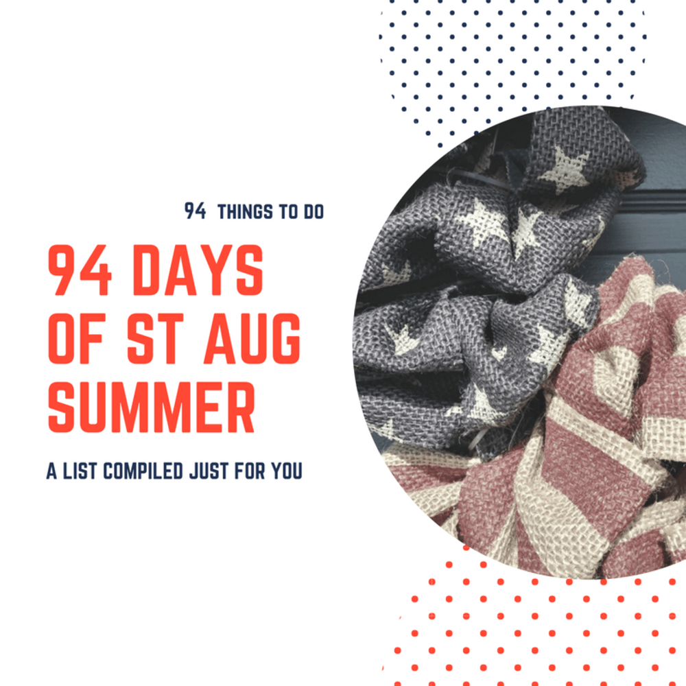 94 Days of St Aug Summer 2019