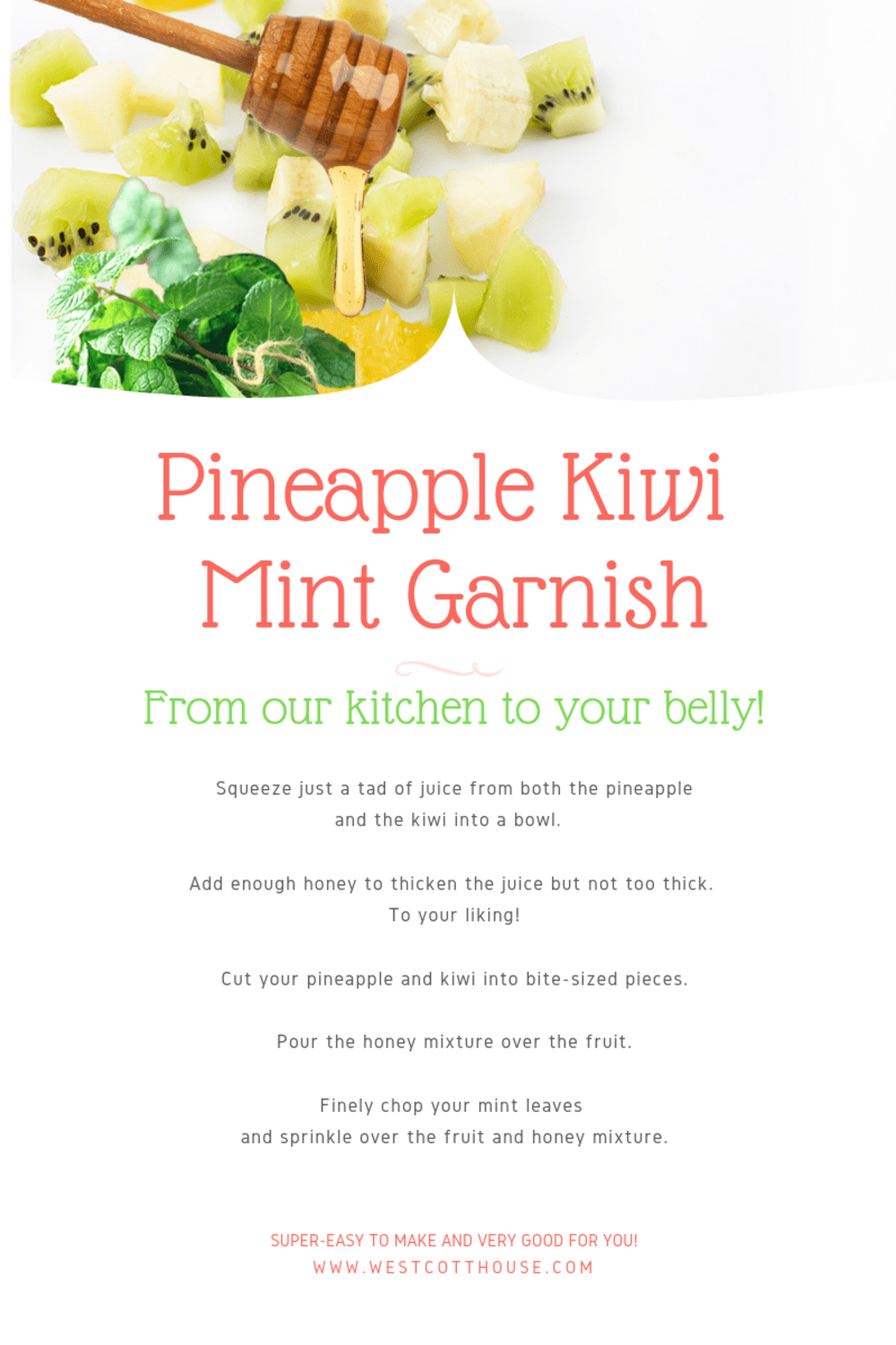 A Healthy and Refreshing Fusion of Pineapple Kiwi Mint and Honey