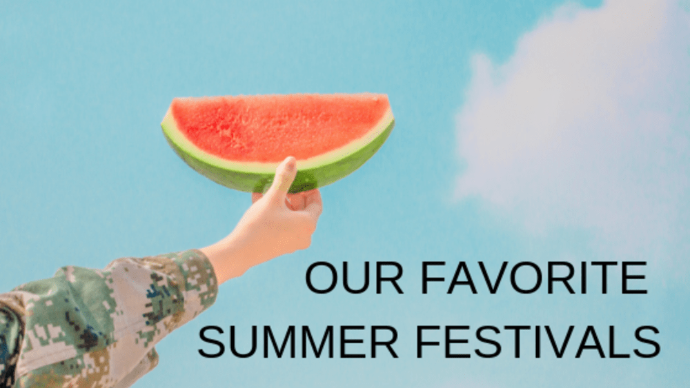 Our Favorite Summer Festivals