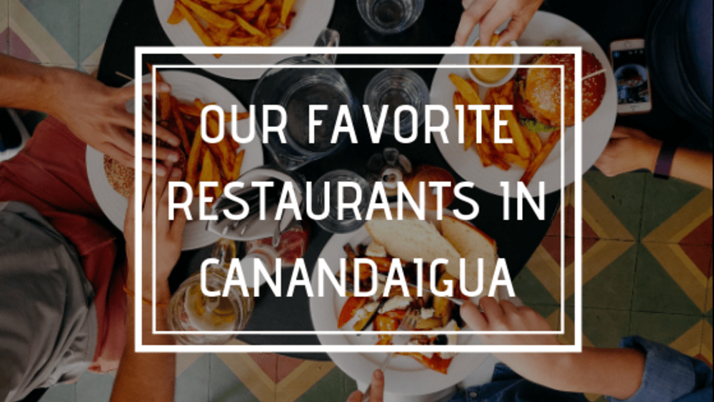 Our Favorite Restaurants in Canandaigua
