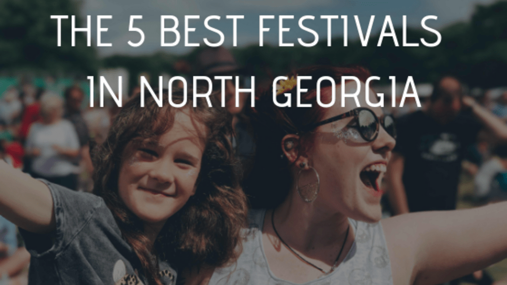 The 5 Best Festivals in North Georgia