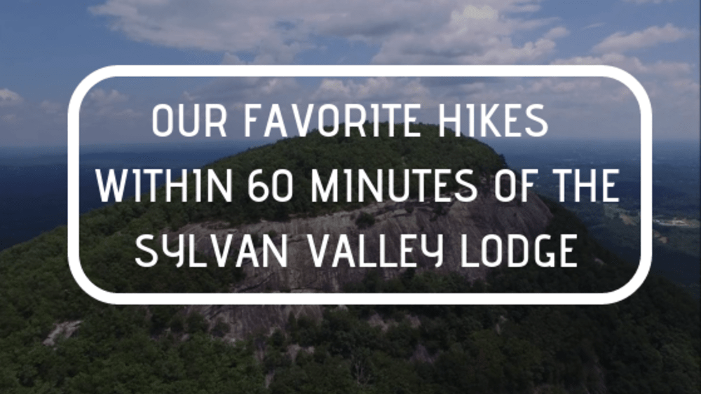 Our Favorite Hikes Within 60 Minutes of the Sylvan Valley Lodge